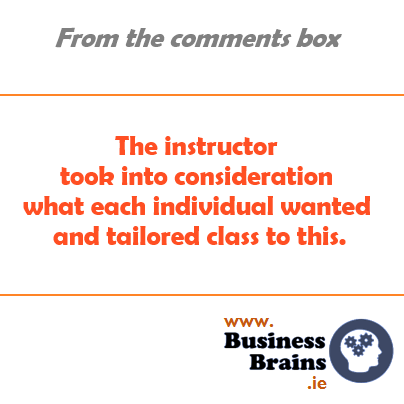 "Satisfied customer writes ""The instructor took into consideration what each individual want and tailored class to this"""